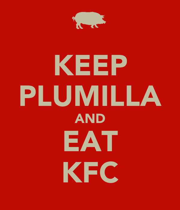 KEEP PLUMILLA AND EAT KFC
