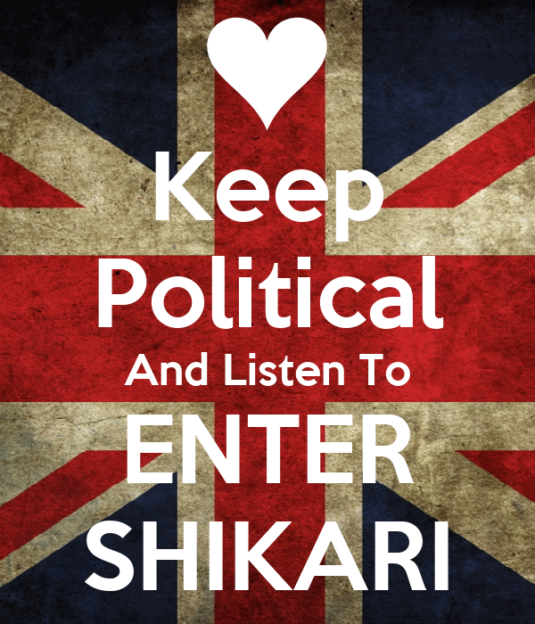 Keep Political And Listen To ENTER SHIKARI