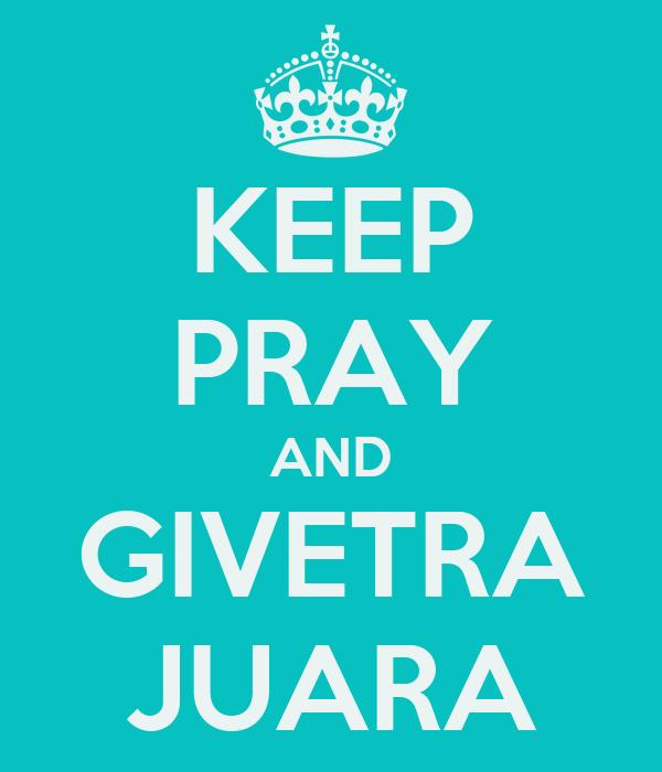 KEEP PRAY AND GIVETRA JUARA