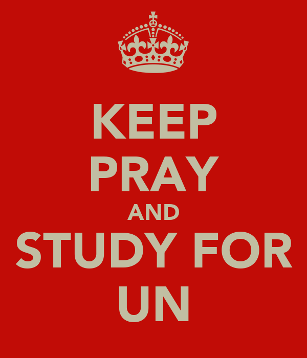 KEEP PRAY AND STUDY FOR UN