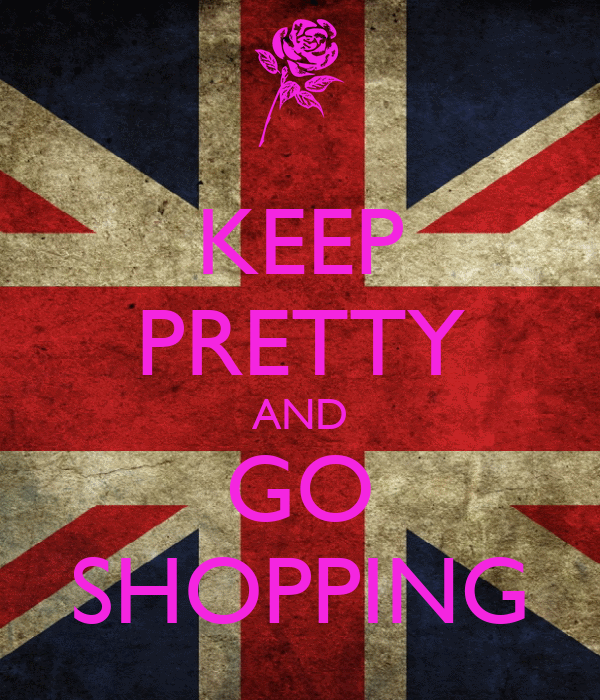 KEEP PRETTY AND GO SHOPPING