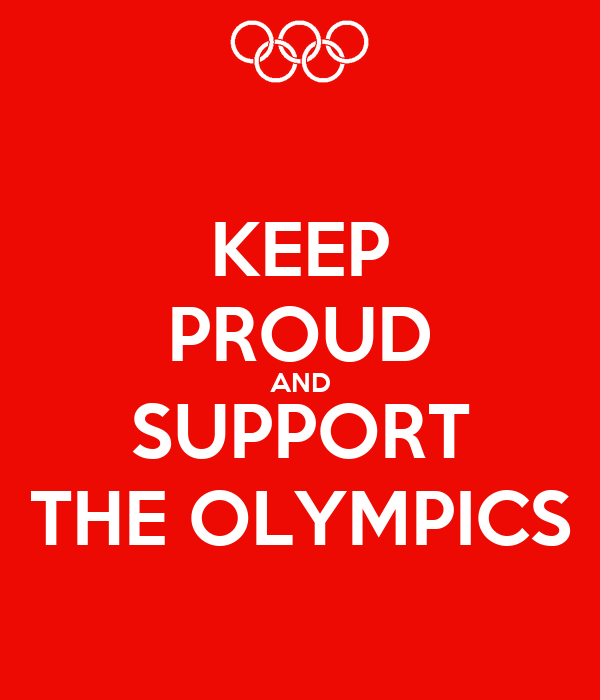 KEEP PROUD AND SUPPORT THE OLYMPICS