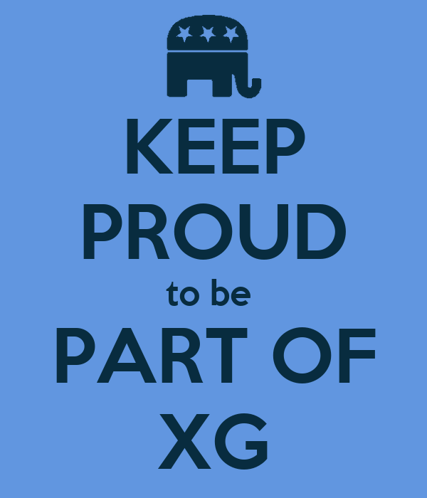 KEEP PROUD to be  PART OF XG