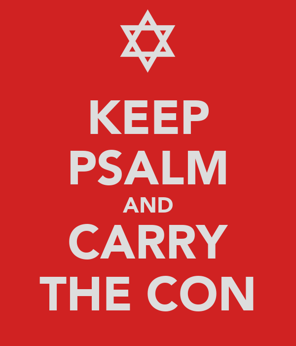KEEP PSALM AND CARRY THE CON
