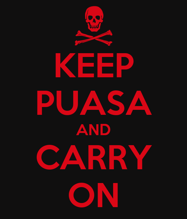 KEEP PUASA AND CARRY ON