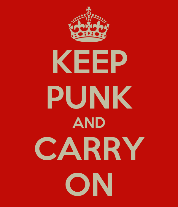 KEEP PUNK AND CARRY ON