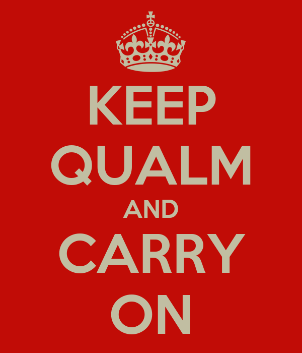 KEEP QUALM AND CARRY ON
