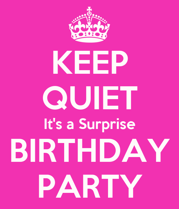 KEEP QUIET It's a Surprise BIRTHDAY PARTY Poster | Naomi ...