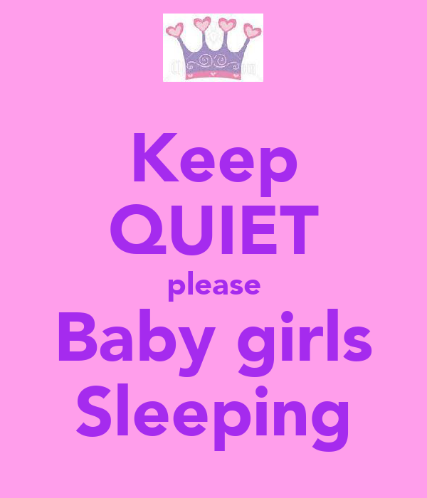 Keep QUIET please Baby girls Sleeping