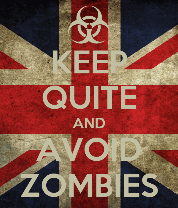 KEEP QUITE AND AVOID ZOMBIES