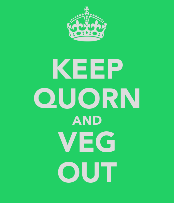 KEEP QUORN AND VEG OUT
