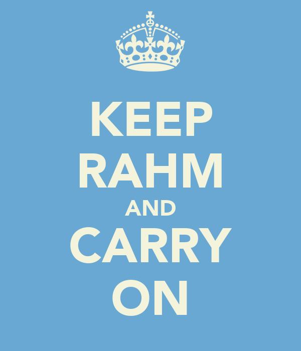 KEEP RAHM AND CARRY ON