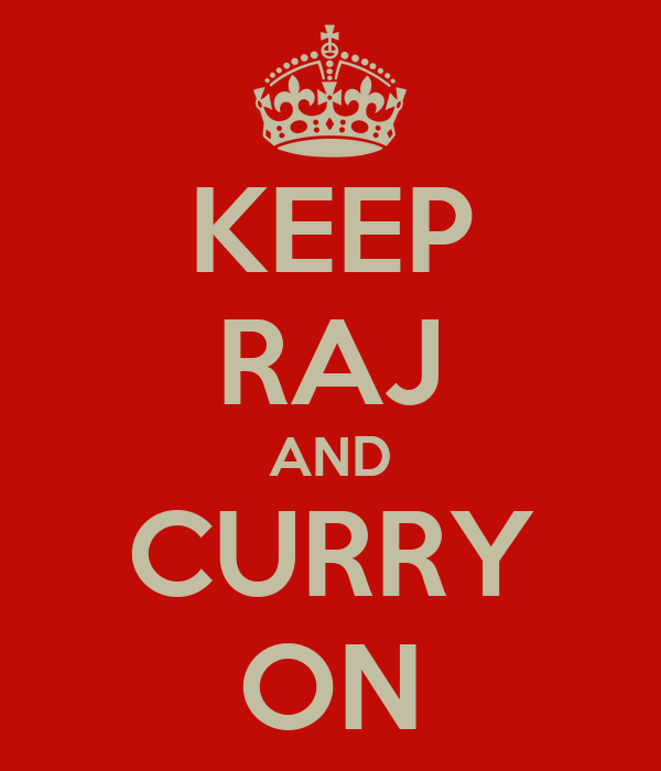 KEEP RAJ AND CURRY ON