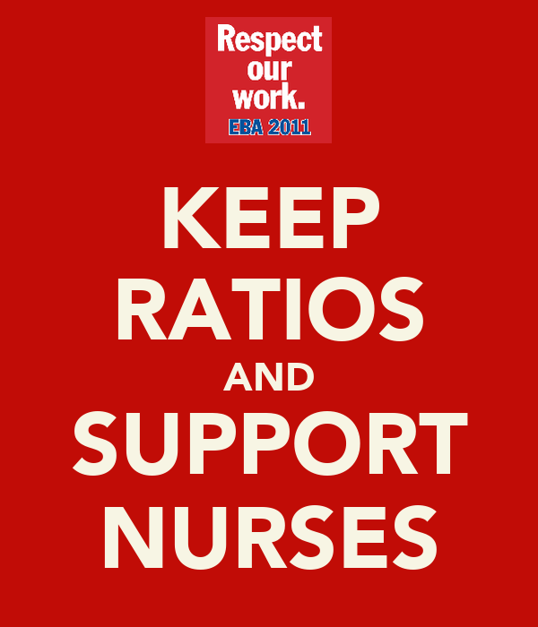 KEEP RATIOS AND SUPPORT NURSES