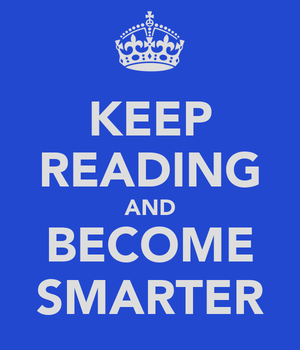KEEP READING AND BECOME SMARTER