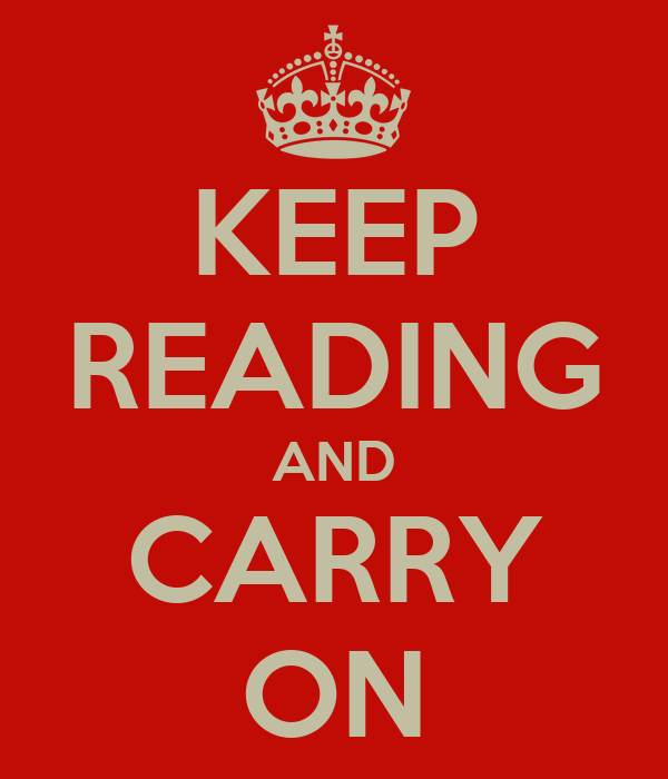KEEP READING AND CARRY ON