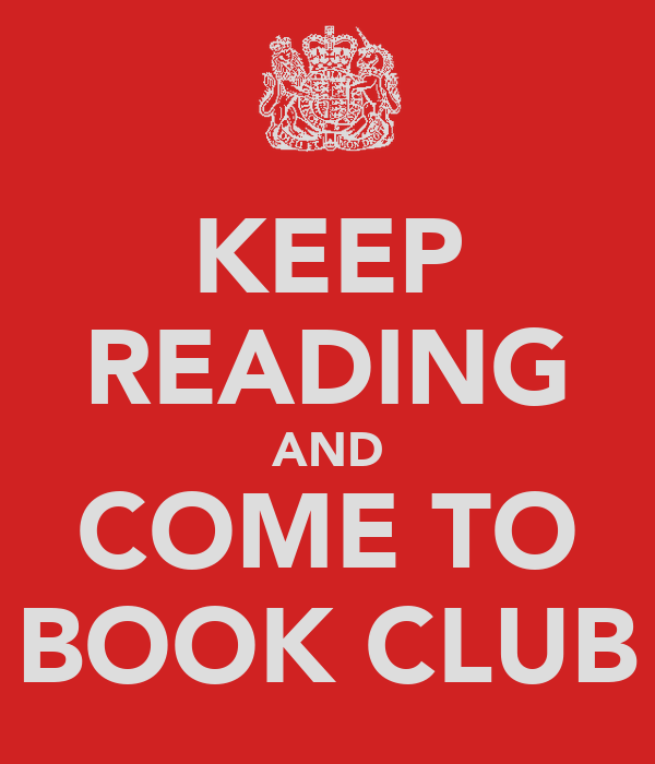 KEEP READING AND COME TO BOOK CLUB