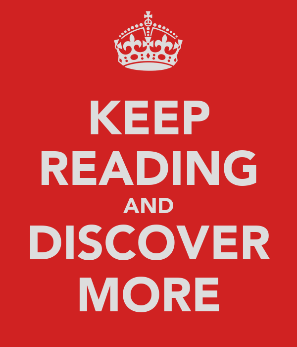 KEEP READING AND DISCOVER MORE