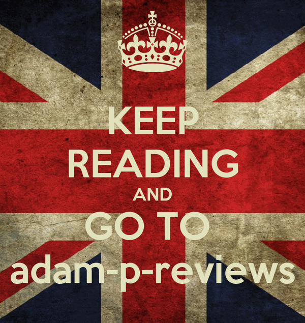 KEEP READING AND GO TO  adam-p-reviews