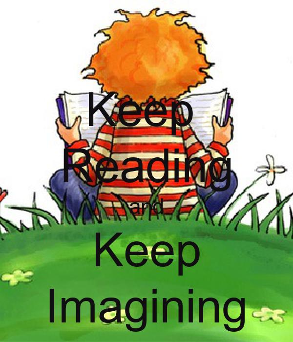 Keep  Reading and Keep Imagining