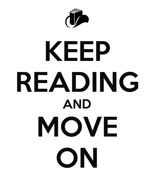 KEEP READING AND MOVE ON