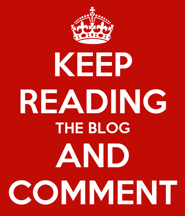 KEEP READING THE BLOG AND COMMENT