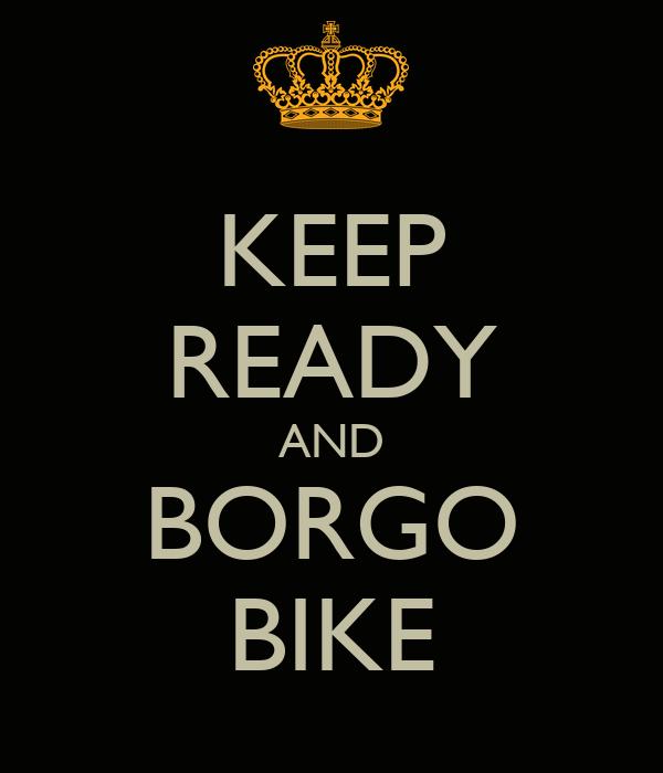 KEEP READY AND BORGO BIKE