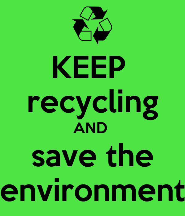 KEEP  recycling AND  save the environment