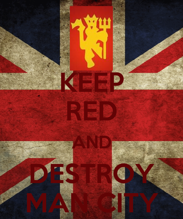 KEEP RED AND DESTROY MAN CITY