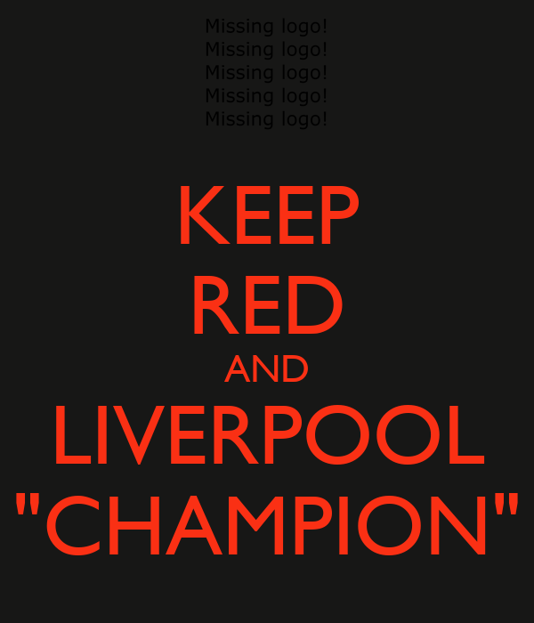 "KEEP RED AND LIVERPOOL ""CHAMPION"""