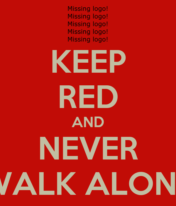 KEEP RED AND NEVER WALK ALONE