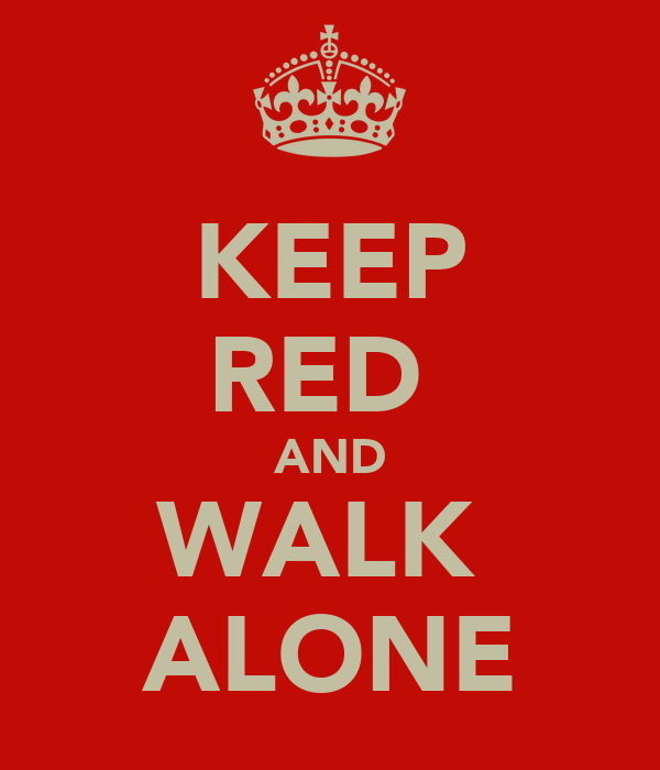 KEEP RED  AND WALK  ALONE