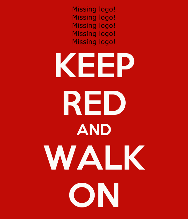 KEEP RED AND WALK ON