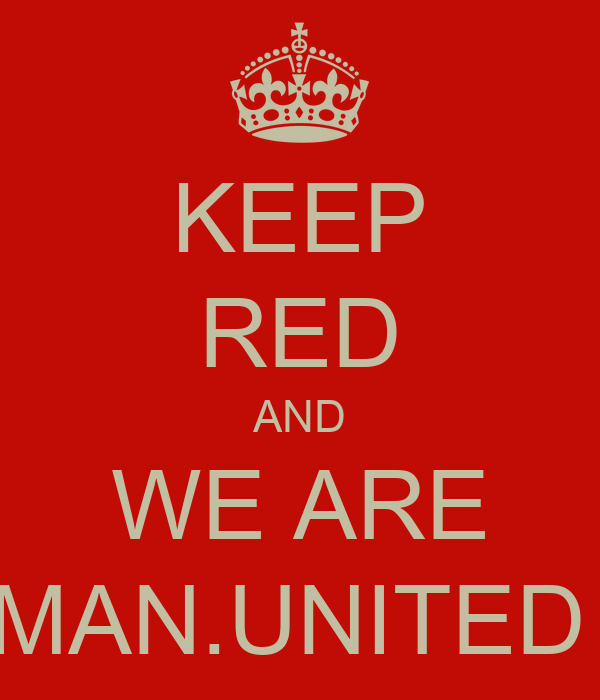 KEEP RED AND WE ARE MAN.UNITED
