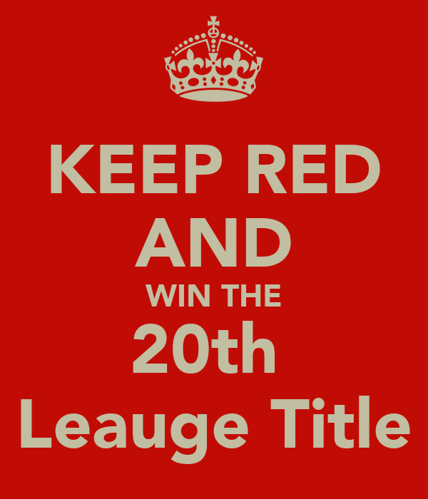 KEEP RED AND WIN THE 20th  Leauge Title