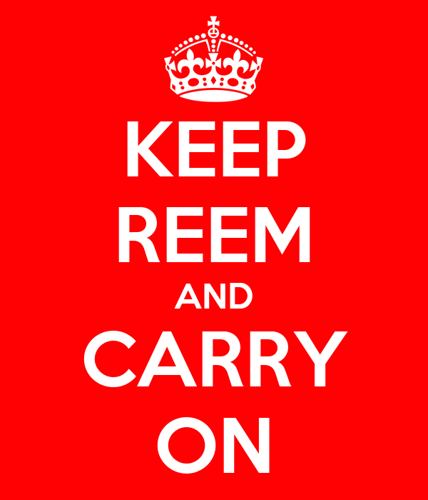 KEEP REEM AND CARRY ON