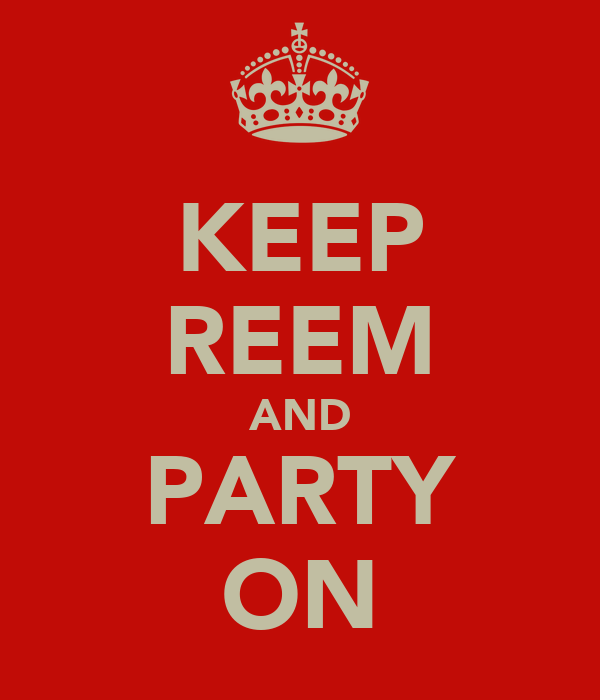 KEEP REEM AND PARTY ON