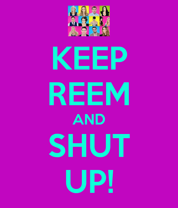 KEEP REEM AND SHUT UP!