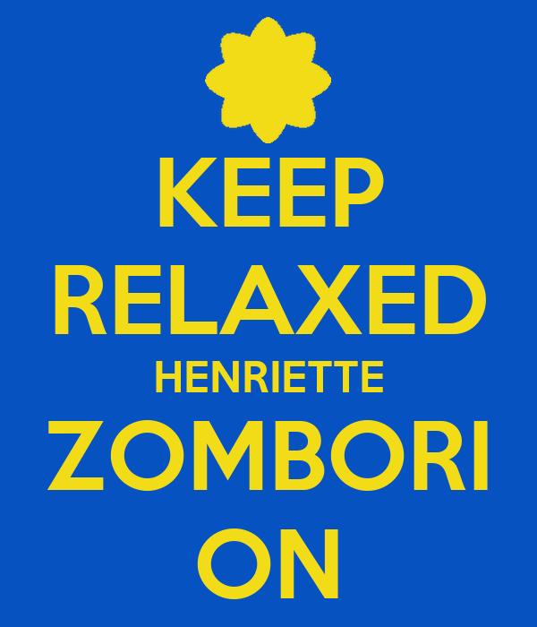 KEEP RELAXED HENRIETTE ZOMBORI ON