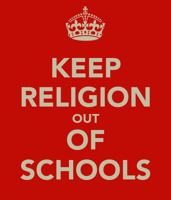 KEEP RELIGION OUT OF SCHOOLS