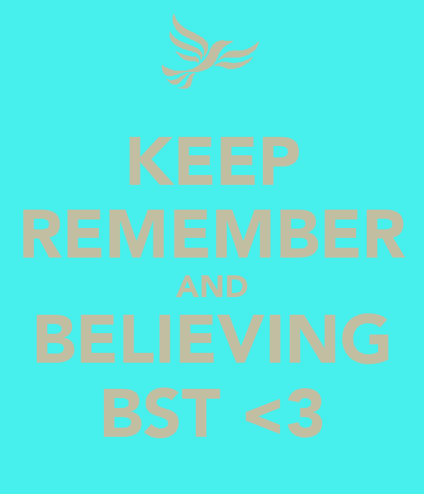 KEEP REMEMBER AND BELIEVING BST <3