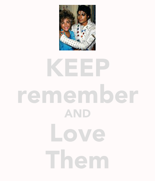 KEEP remember AND Love Them