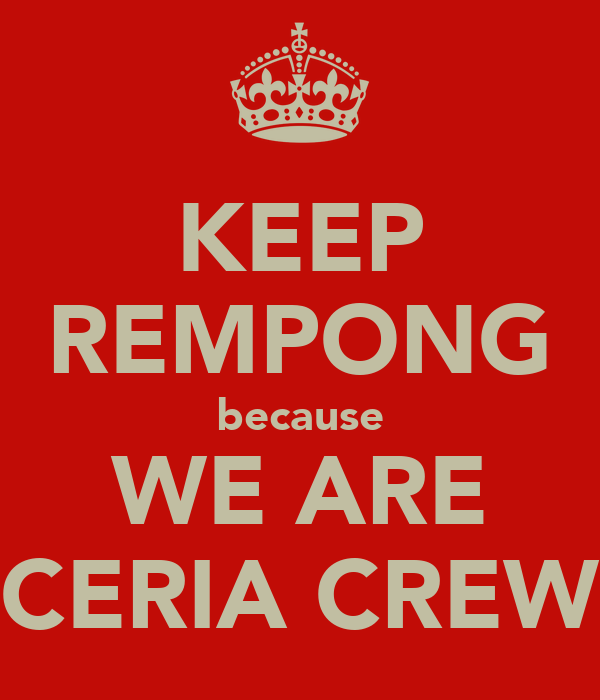 KEEP REMPONG because WE ARE CERIA CREW