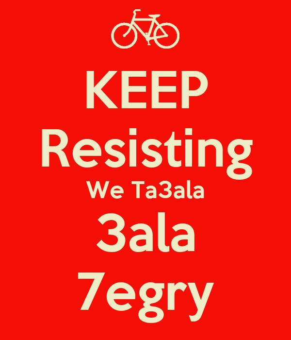 KEEP Resisting We Ta3ala 3ala 7egry