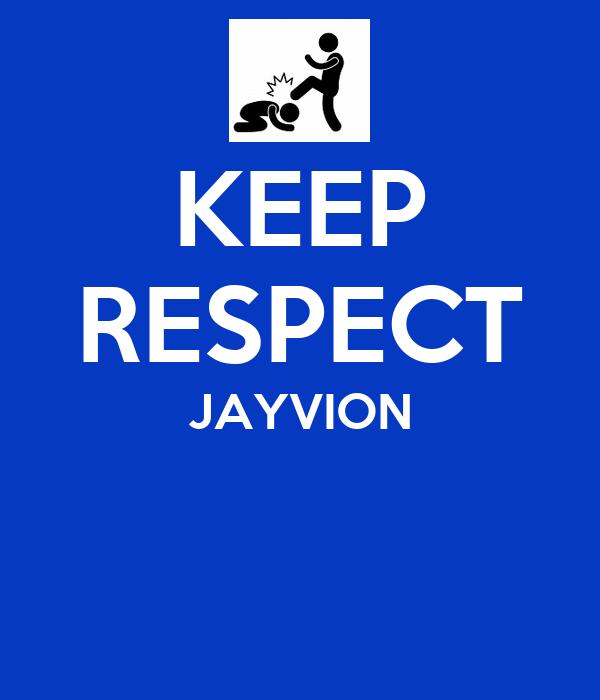 KEEP RESPECT JAYVION