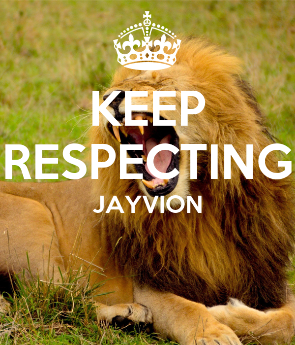 KEEP RESPECTING JAYVION