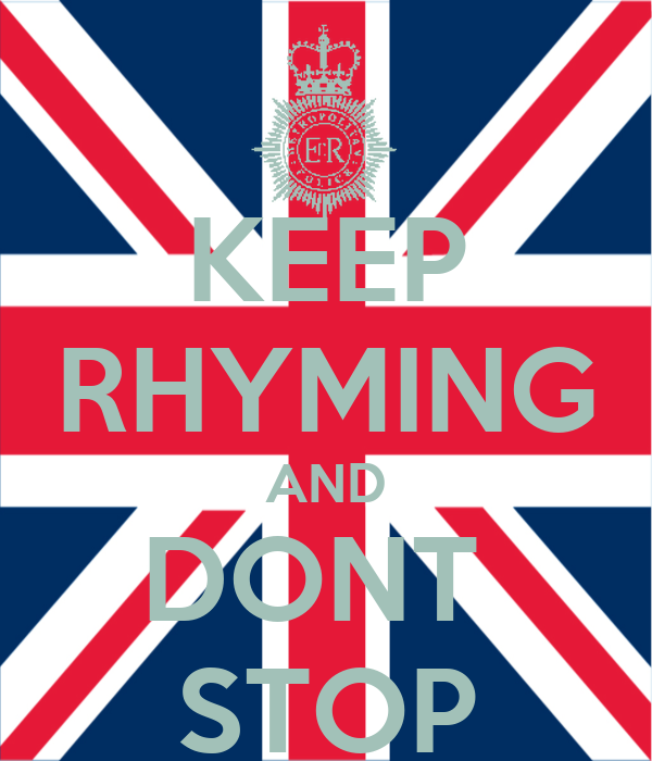 KEEP RHYMING AND DONT  STOP