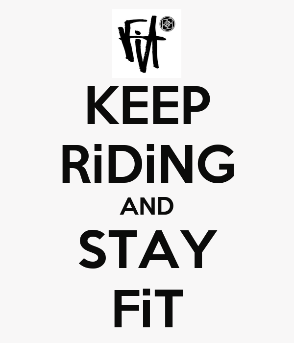 KEEP RiDiNG AND STAY FiT