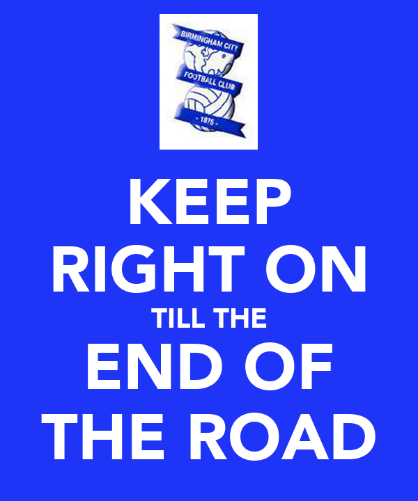KEEP RIGHT ON TILL THE END OF THE ROAD