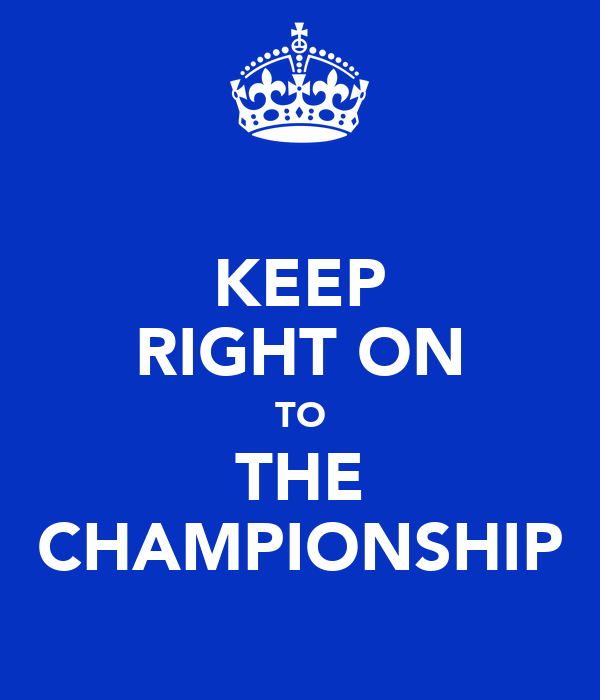 KEEP RIGHT ON TO THE CHAMPIONSHIP